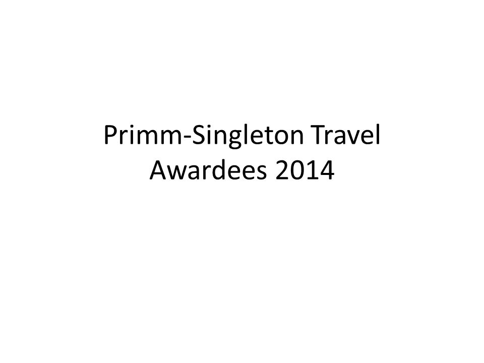 Primm-Singleton Travel Awardees 2014