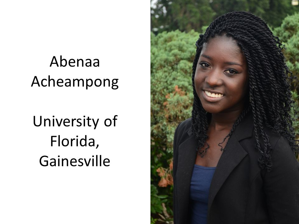 Abenaa Acheampong University of Florida, Gainesville