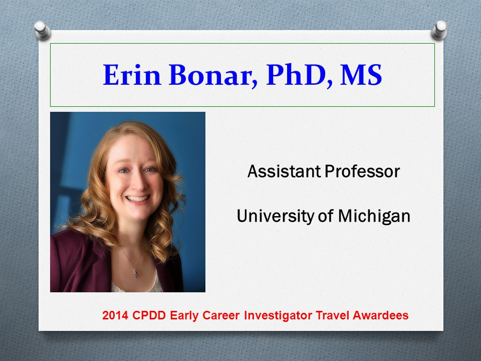 Erin Bonar, PhD, MS Assistant Professor University of Michigan