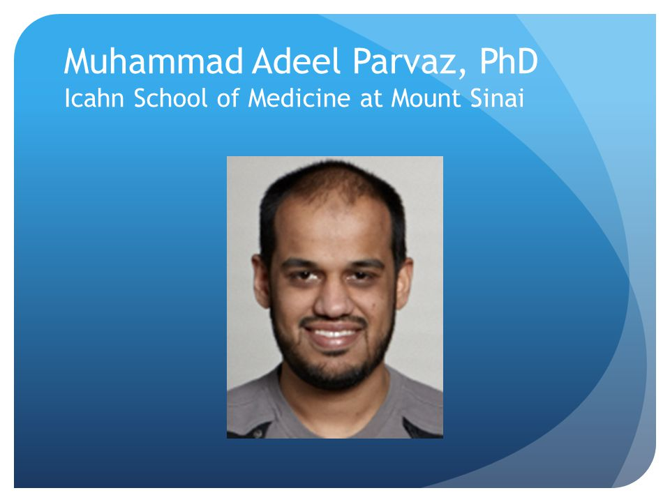 Muhammad Adeel Parvaz, PhD Icahn School of Medicine at Mount Sinai