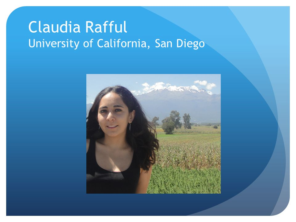 Claudia Rafful University of California, San Diego