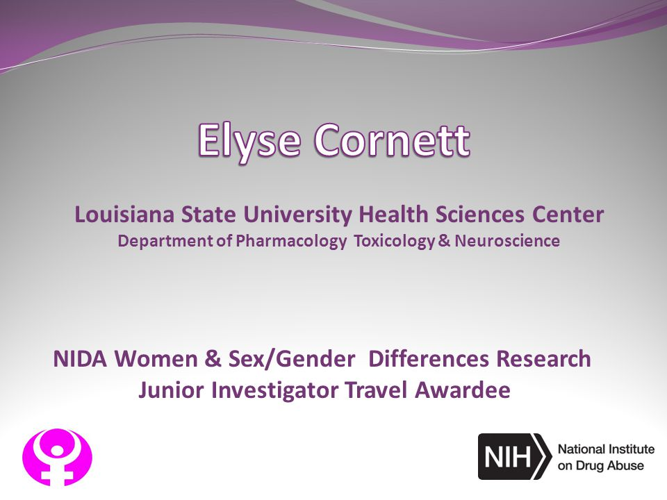 Elyse Cornett Louisiana State University Health Sciences Center