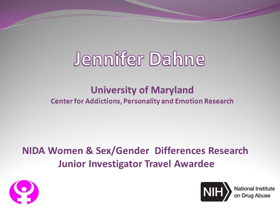 Jennifer Dahne University of Maryland