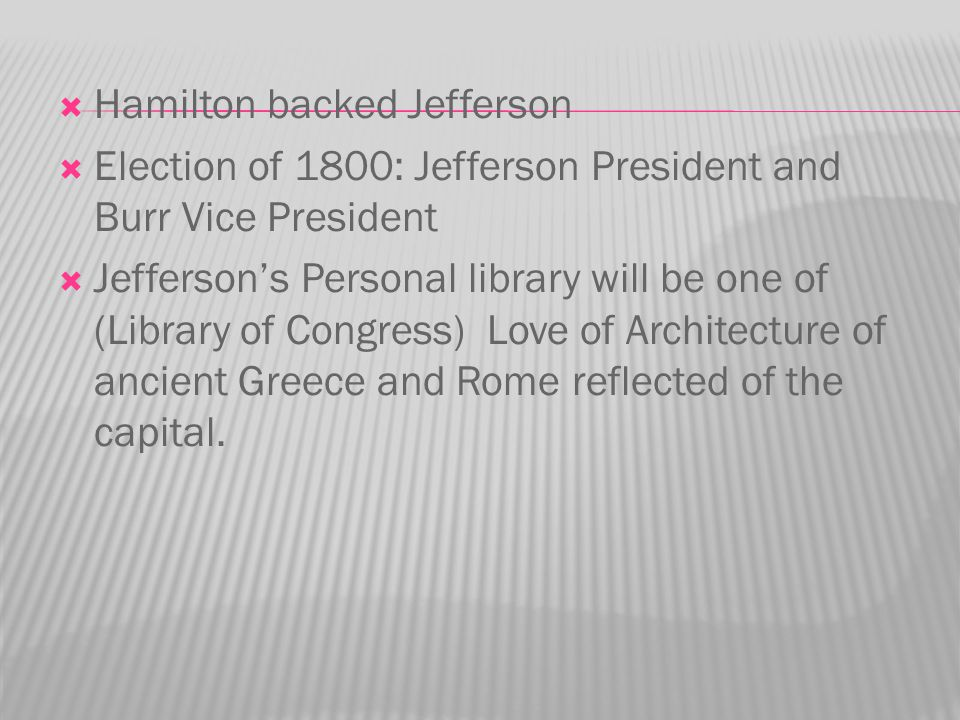 Hamilton backed Jefferson