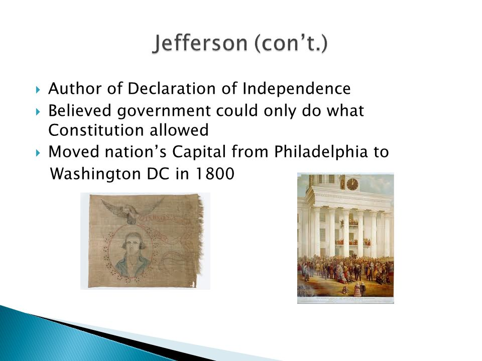 Jefferson (con't.) Author of Declaration of Independence