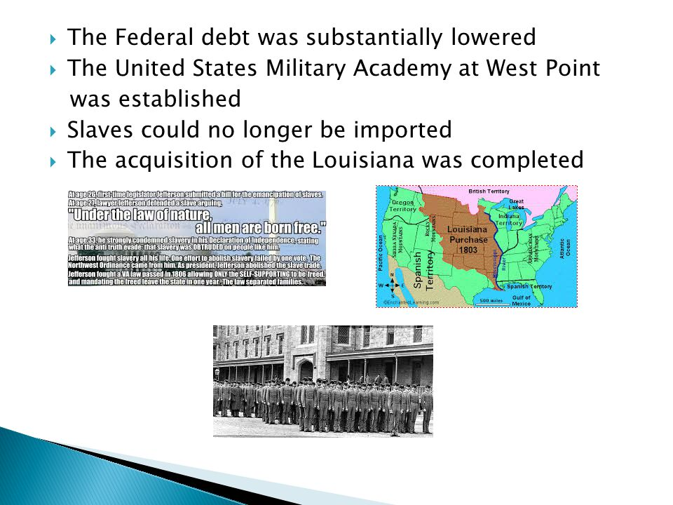 The Federal debt was substantially lowered