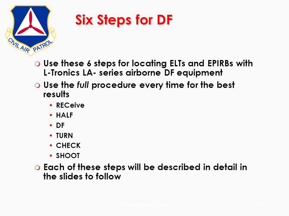 Six Steps for DF Use these 6 steps for locating ELTs and EPIRBs with L-Tronics LA- series airborne DF equipment.
