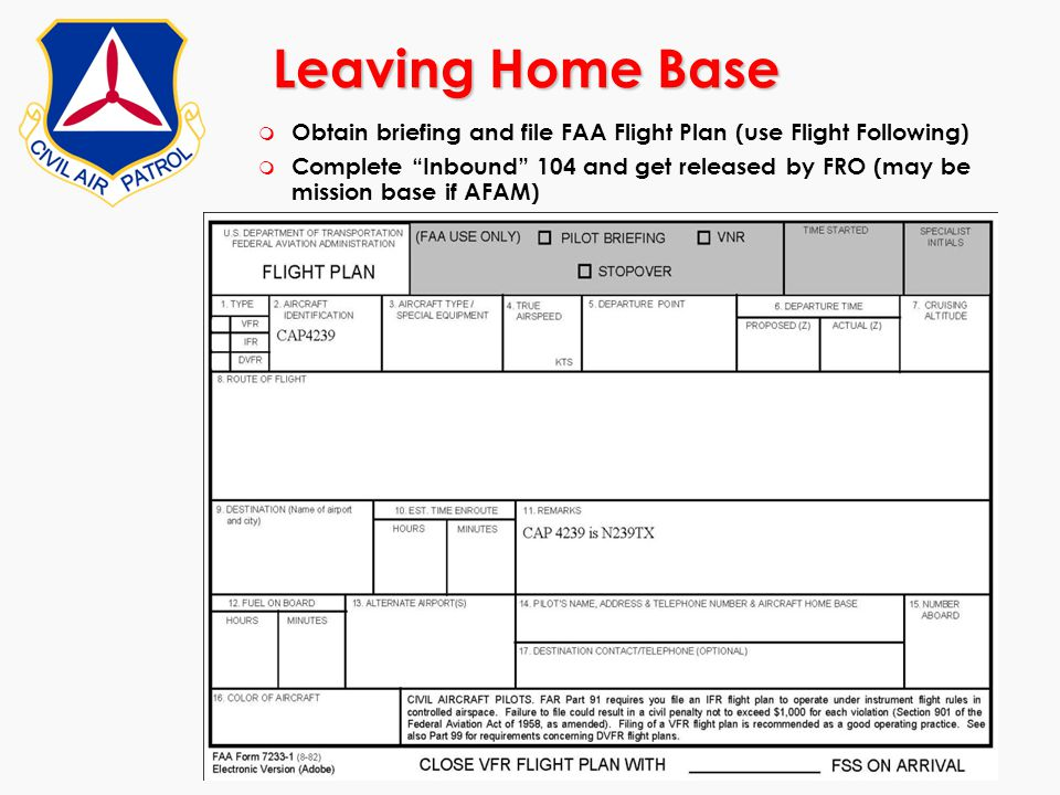 Leaving Home Base Obtain briefing and file FAA Flight Plan (use Flight Following)