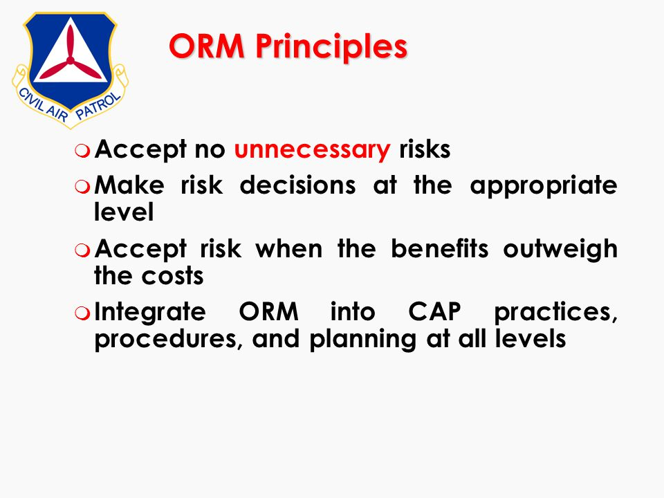 ORM Principles Accept no unnecessary risks
