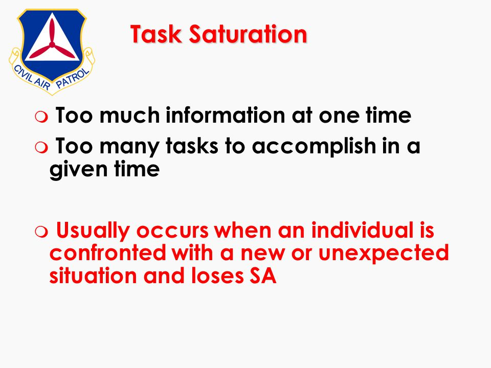 Task Saturation Too much information at one time