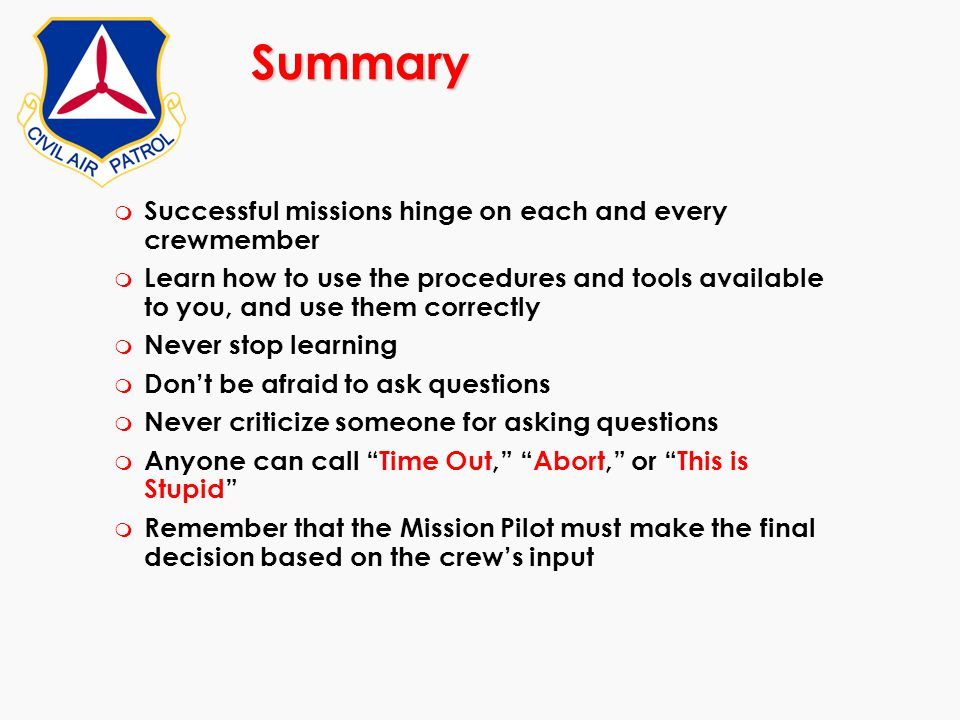 Summary Successful missions hinge on each and every crewmember