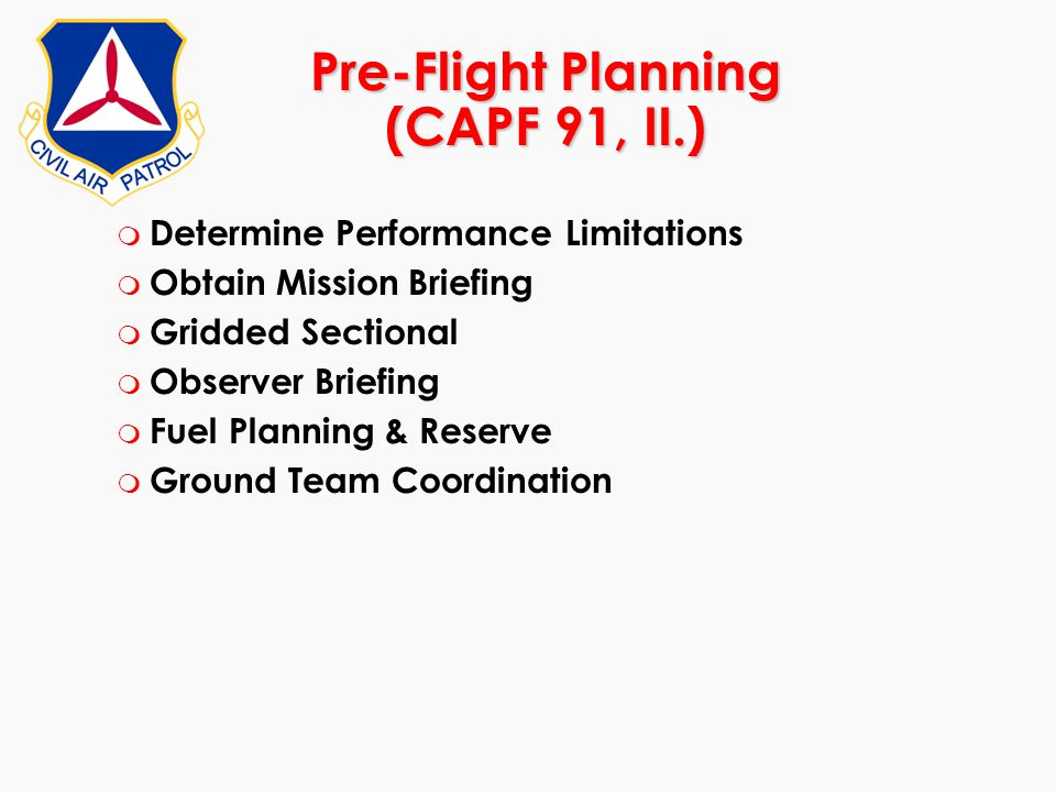 Pre-Flight Planning (CAPF 91, II.)