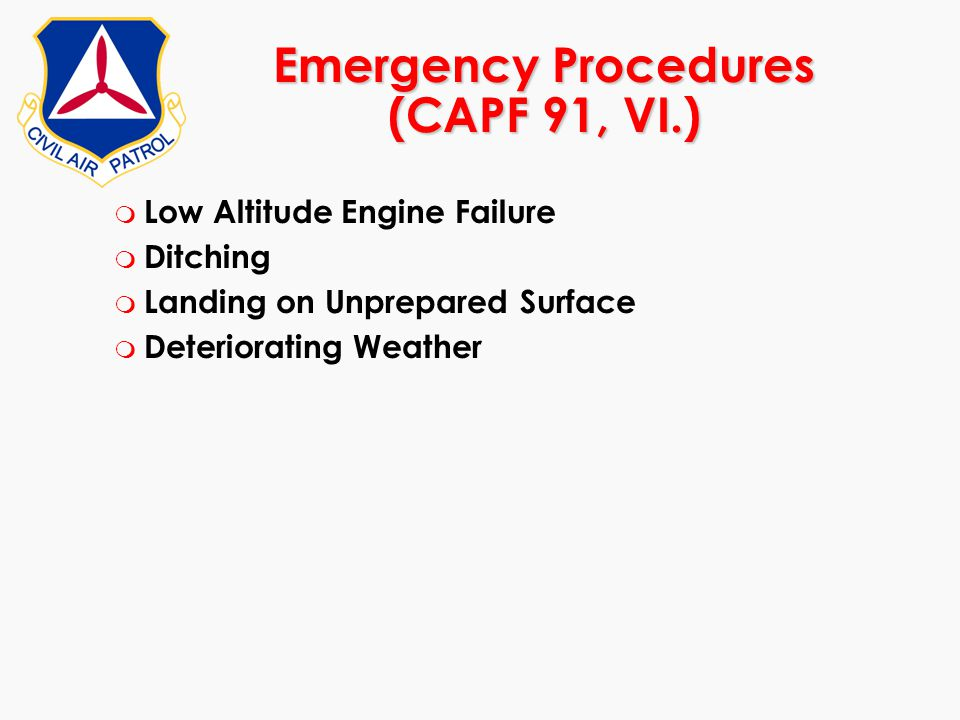 Emergency Procedures (CAPF 91, VI.)