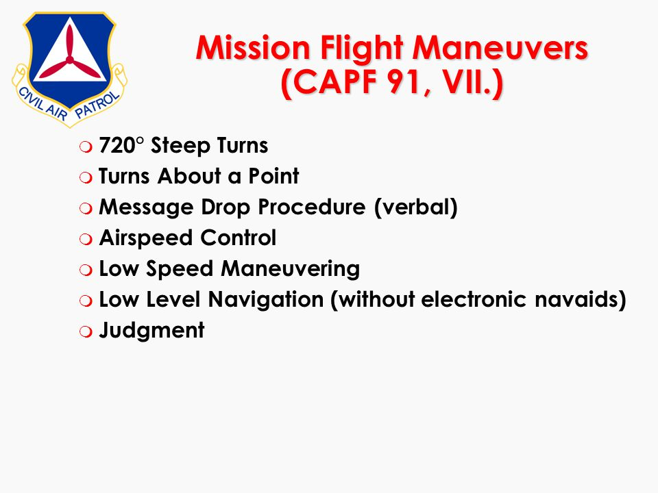 Mission Flight Maneuvers (CAPF 91, VII.)