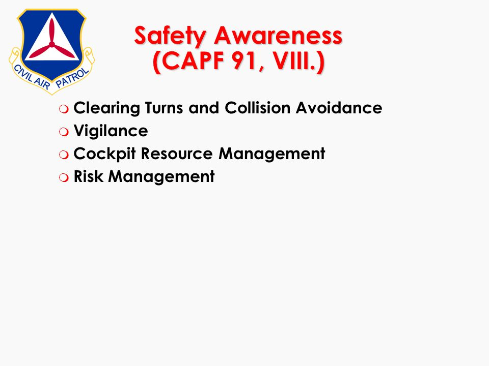 Safety Awareness (CAPF 91, VIII.)