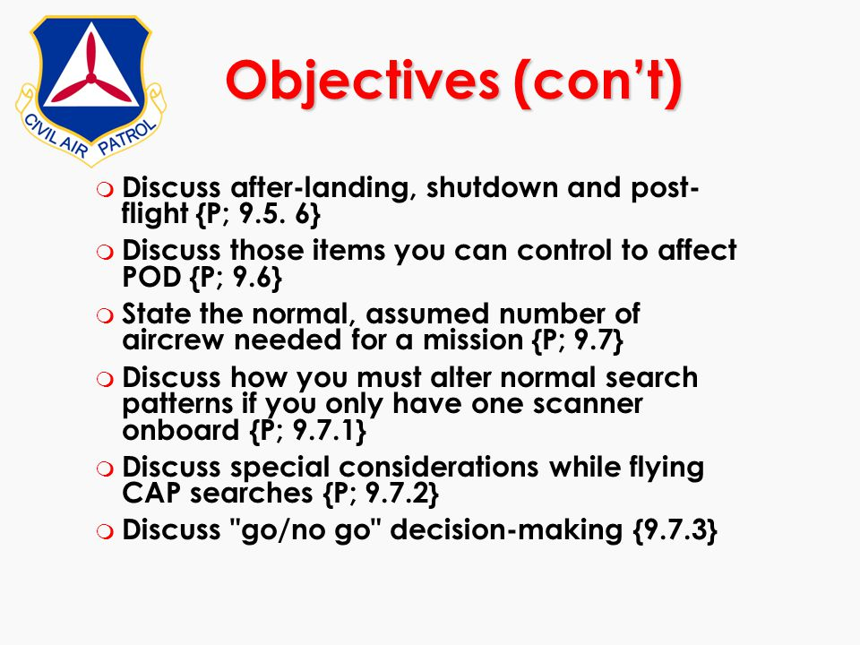 Objectives (con't) Discuss after-landing, shutdown and post-flight {P; 9.5. 6} Discuss those items you can control to affect POD {P; 9.6}