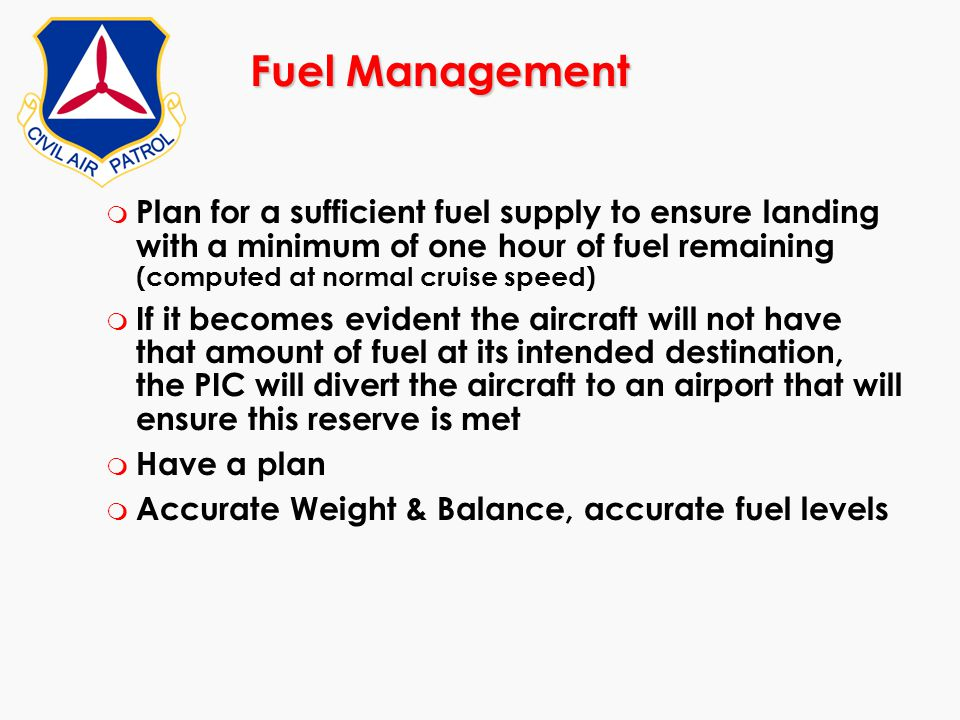 Fuel Management Plan for a sufficient fuel supply to ensure landing with a minimum of one hour of fuel remaining (computed at normal cruise speed)