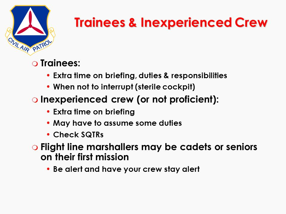 Trainees & Inexperienced Crew