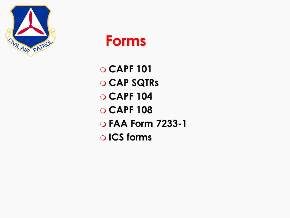 Forms CAPF 101 CAP SQTRs CAPF 104 CAPF 108 FAA Form 7233-1 ICS forms