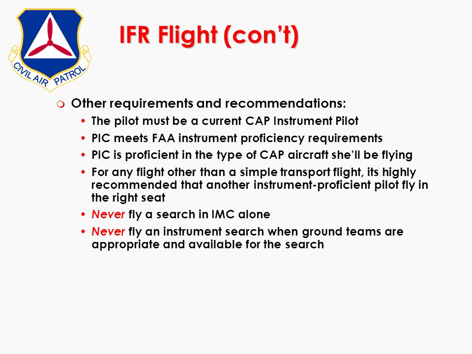 IFR Flight (con't) Other requirements and recommendations:
