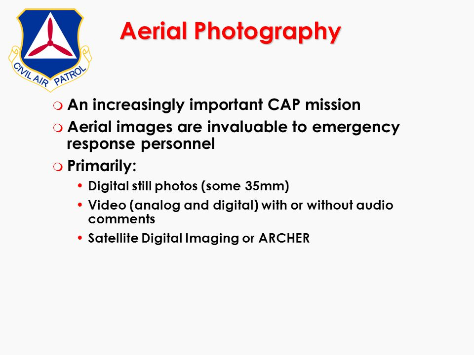 Aerial Photography An increasingly important CAP mission
