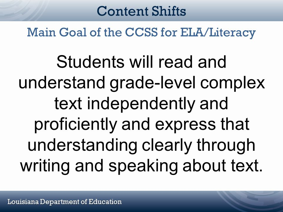 Main Goal of the CCSS for ELA/Literacy
