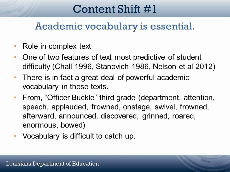 Academic vocabulary is essential.