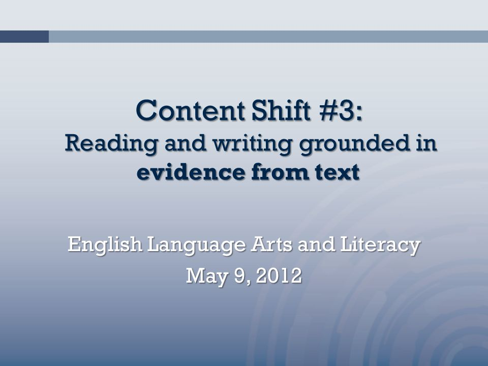 Content Shift #3: Reading and writing grounded in evidence from text