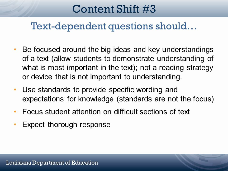 Text-dependent questions should…