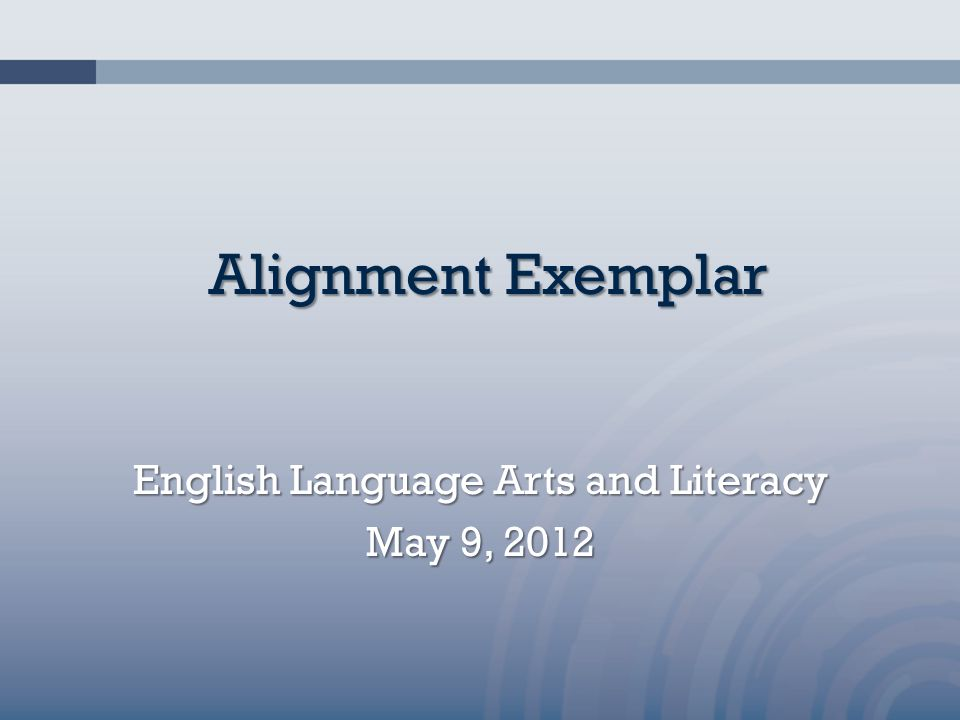 English Language Arts and Literacy May 9, 2012