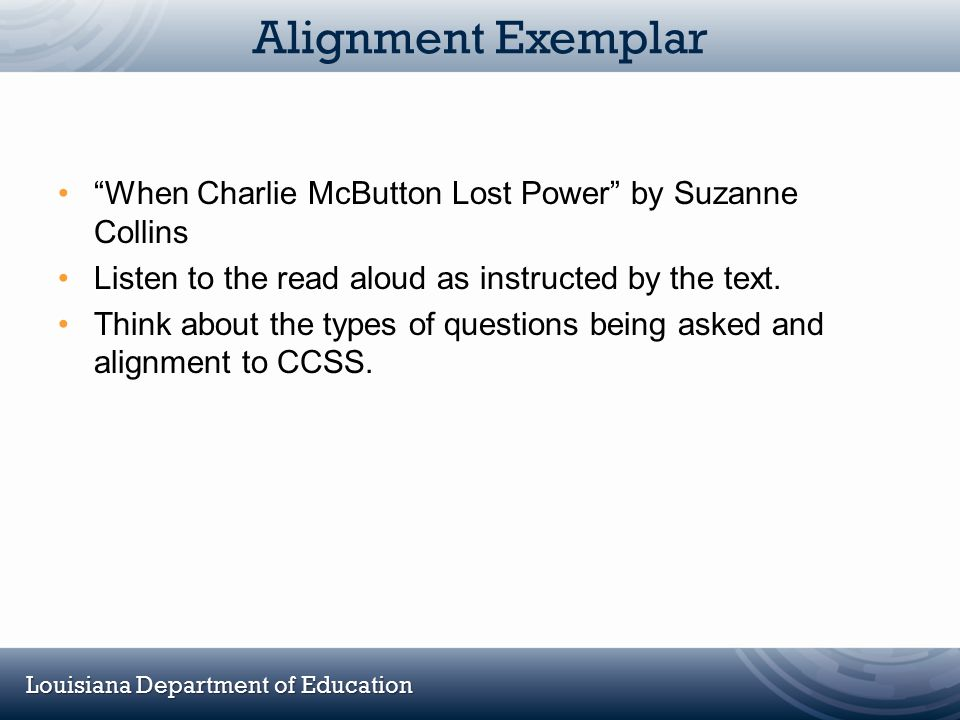 Alignment Exemplar When Charlie McButton Lost Power by Suzanne Collins. Listen to the read aloud as instructed by the text.