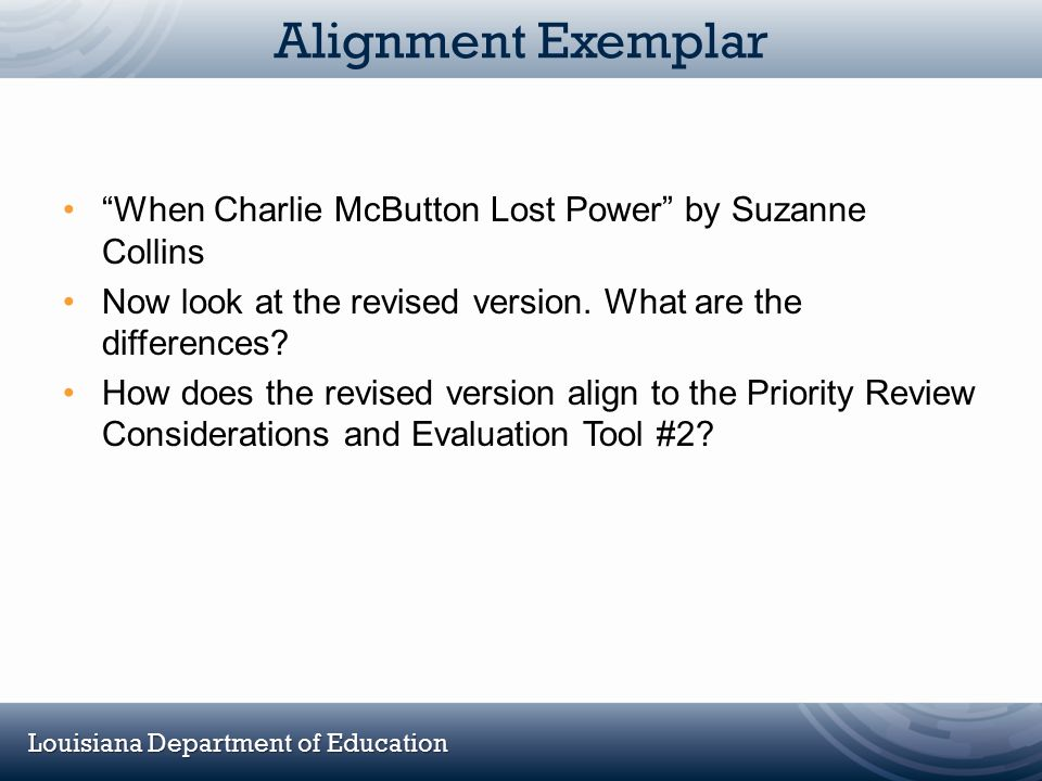 Alignment Exemplar When Charlie McButton Lost Power by Suzanne Collins. Now look at the revised version. What are the differences