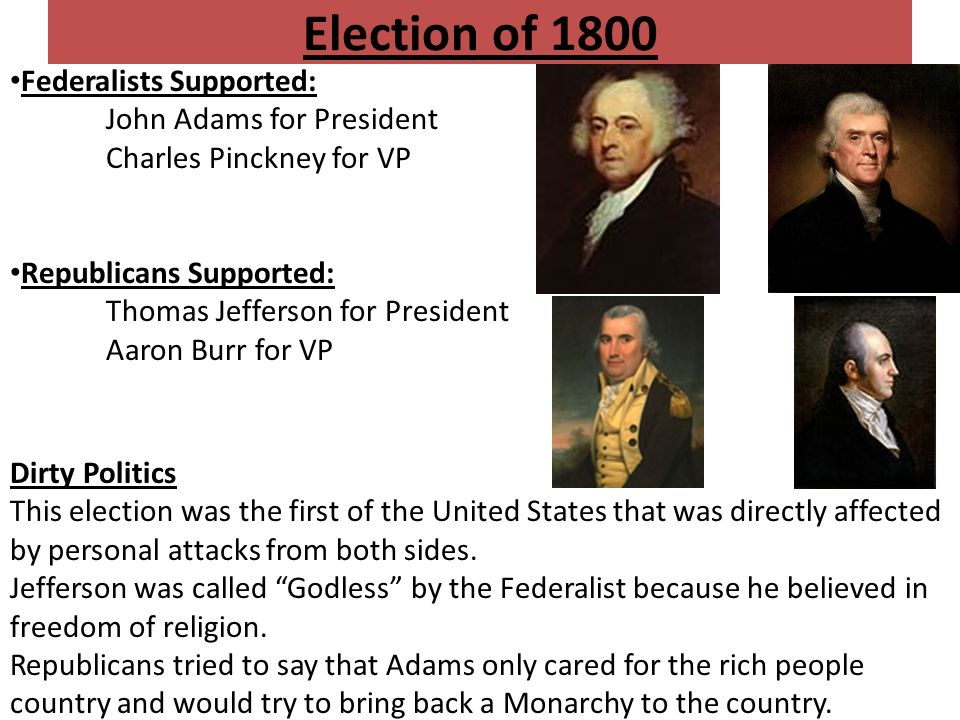 Election of 1800 Federalists Supported: John Adams for President