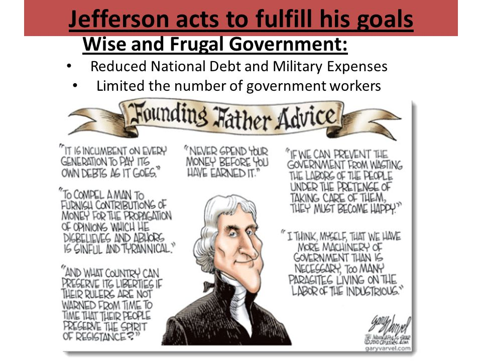 Jefferson acts to fulfill his goals
