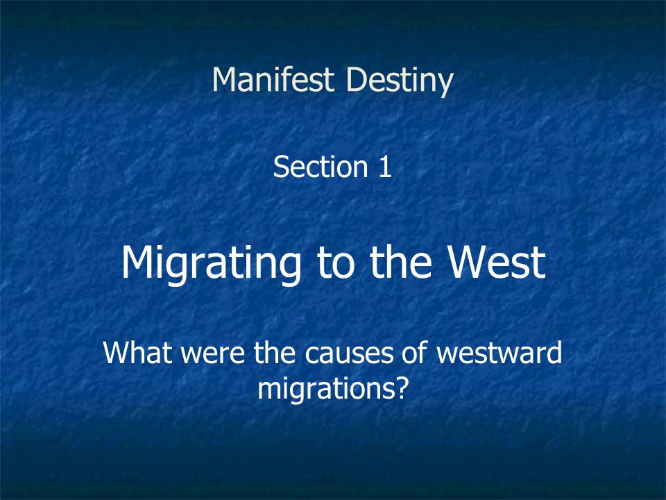 What were the causes of westward migrations