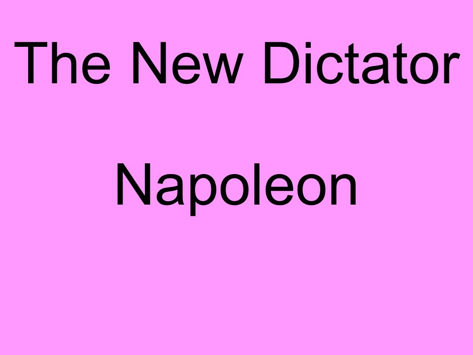 The New Dictator Napoleon