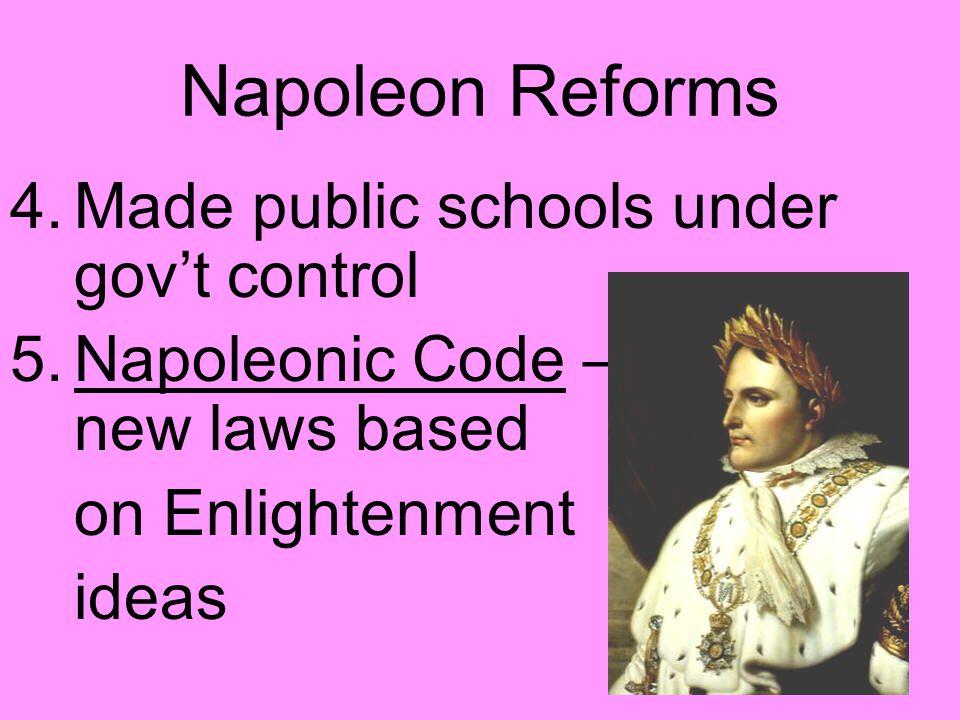 Napoleon Reforms Made public schools under gov't control