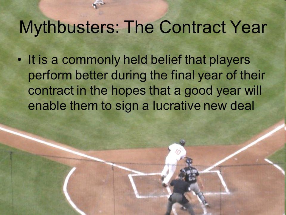 Mythbusters: The Contract Year