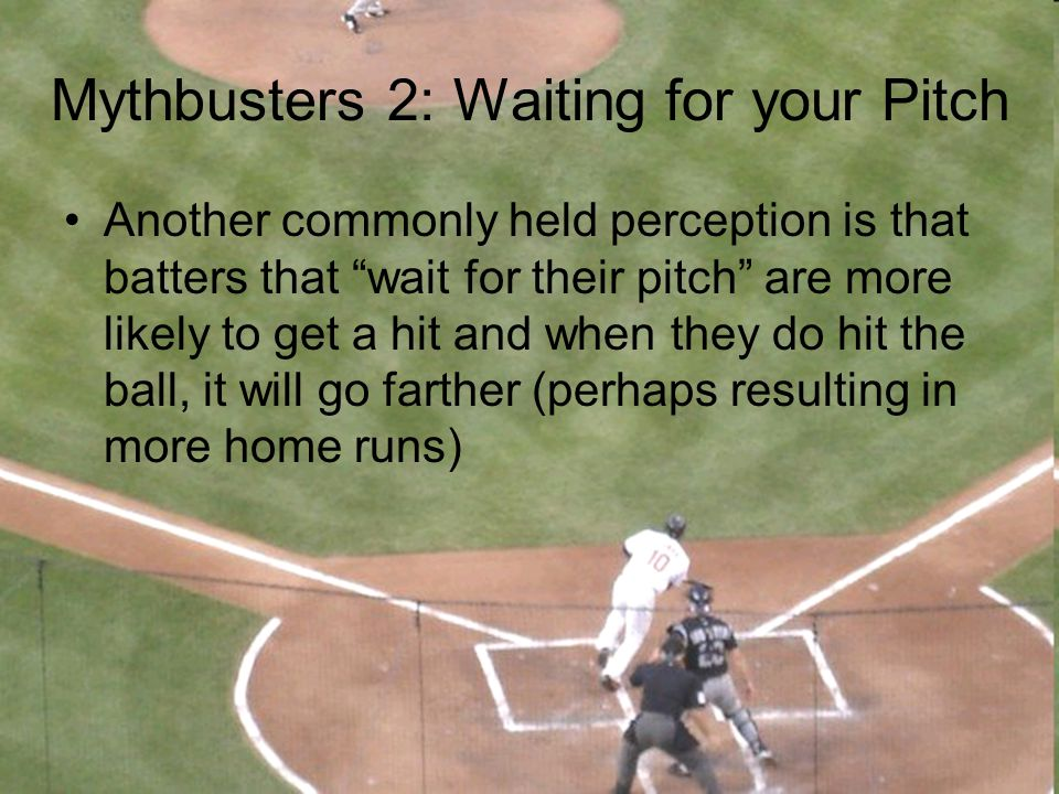 Mythbusters 2: Waiting for your Pitch