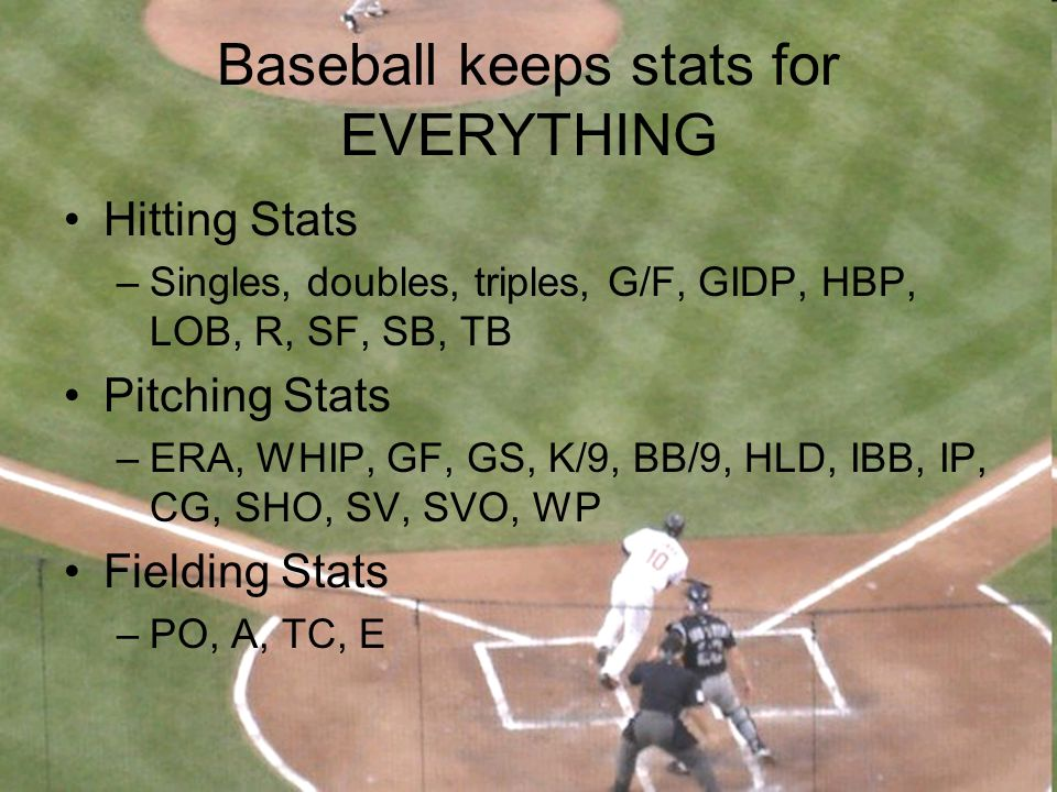 Baseball keeps stats for EVERYTHING
