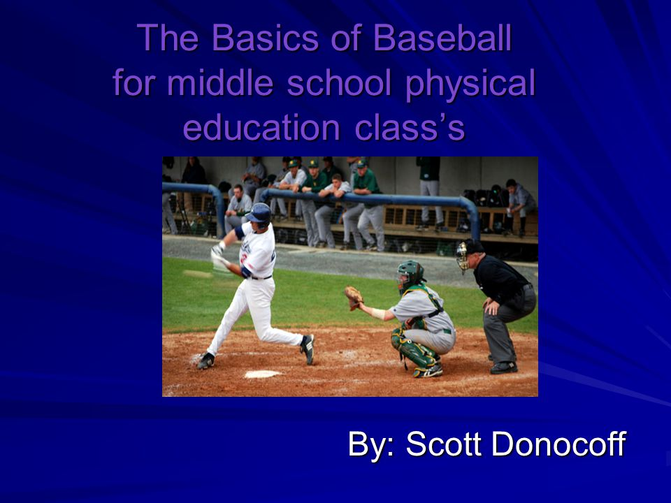 The Basics of Baseball for middle school physical education class's