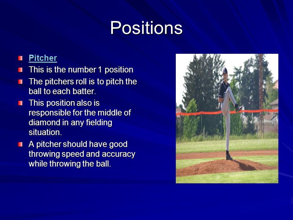 Positions Pitcher This is the number 1 position