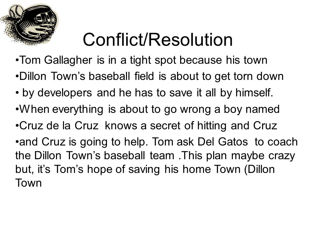 Conflict/Resolution Tom Gallagher is in a tight spot because his town