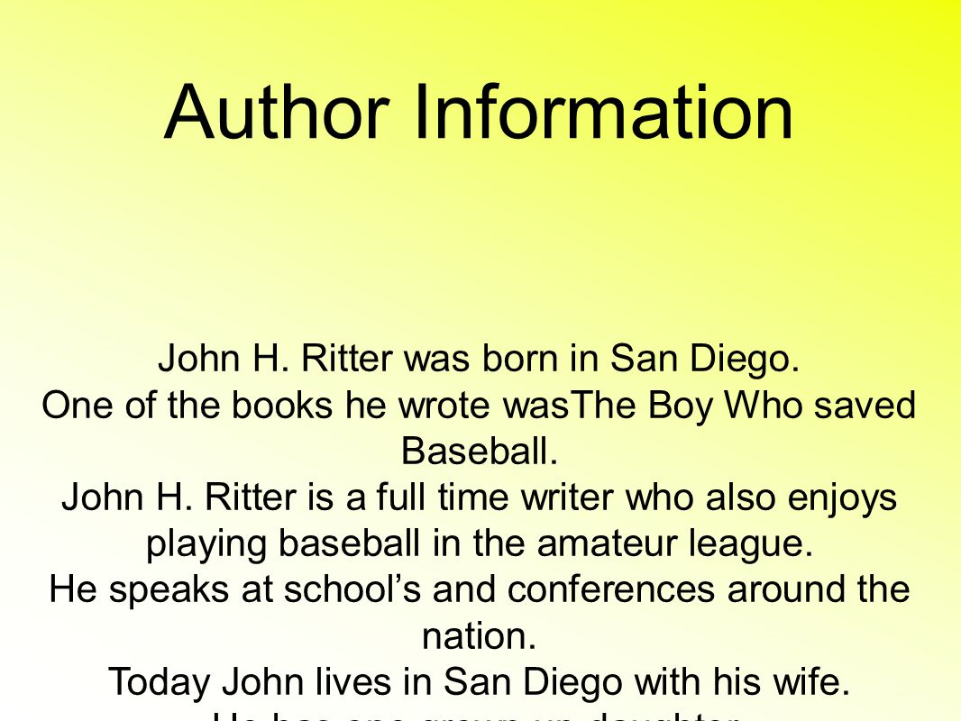 Author Information John H. Ritter was born in San Diego.