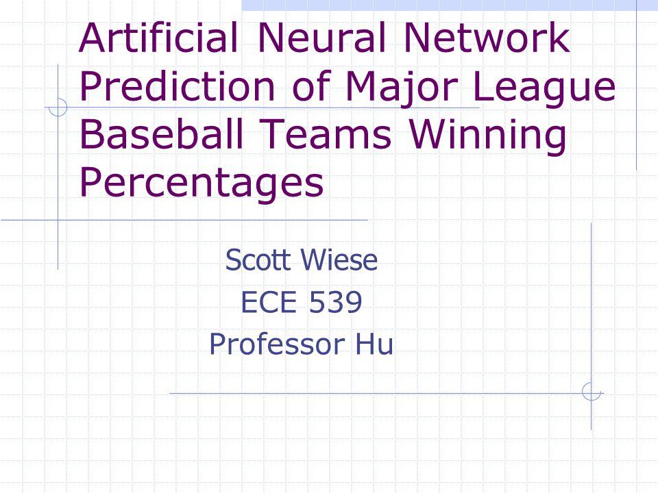 Scott Wiese ECE 539 Professor Hu