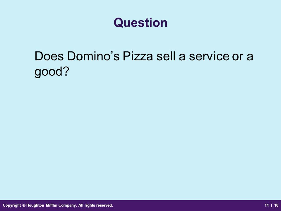 Does Domino's Pizza sell a service or a good