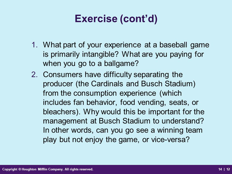 Exercise (cont'd) What part of your experience at a baseball game is primarily intangible What are you paying for when you go to a ballgame