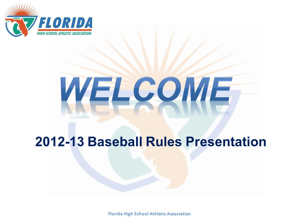 WELCOME 2012-13 Baseball Rules Presentation