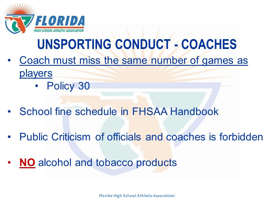 UNSPORTING CONDUCT - Coaches Florida High School Athletic Association