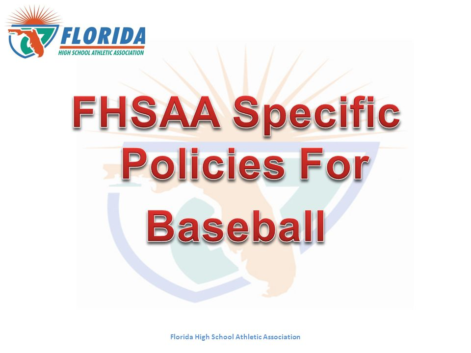 FHSAA Specific Policies For Baseball